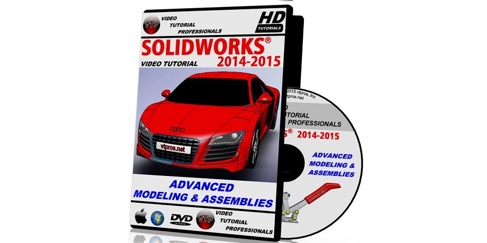 SOLIDWORKS 2014-2015 ADVANCED MODELING & ASSEMBLY – ONLINE – Video